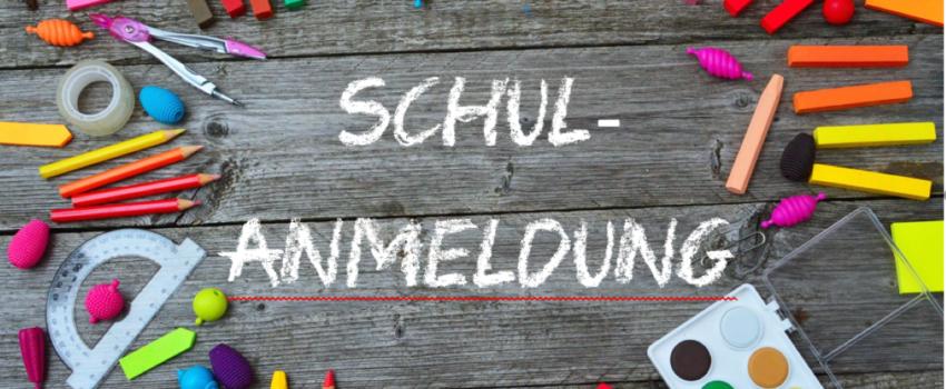 Schulanmeldung Ihres Kindes für das Schuljahr  2022/2023